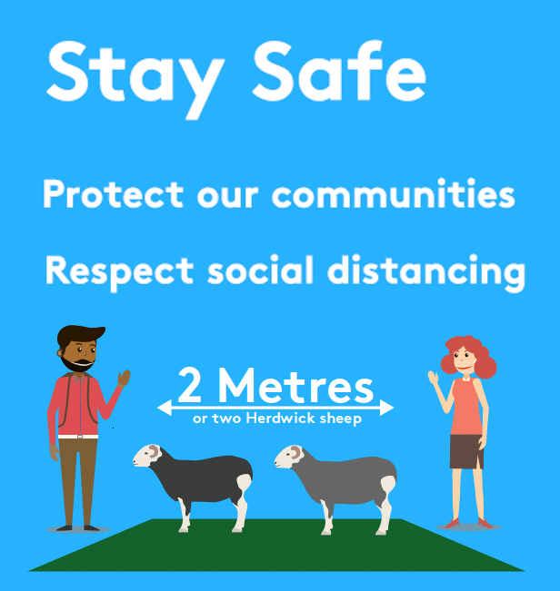 Stay Safe, Protect our communities, Respect social distancing